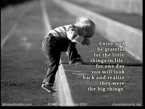 QUOTATION & POSTER: Enjoy and be grateful for the little things in ...