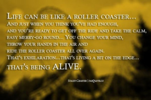 Stacey charter life can be like a roller coaster quote