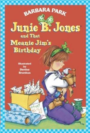 "Start by marking ""Junie B. Jones and That Meanie Jim's Birthday ..."