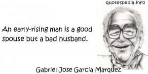 ... Quotes About Marriage - An early-rising man is a good spouse but a bad