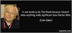 More Colin Baker Quotes