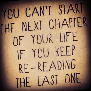 The+next+chapter+of+your+life+life+quotes+quotes+quote+life+lessons ...