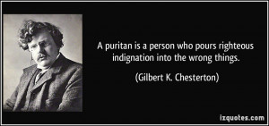 puritan is a person who pours righteous indignation into the wrong ...