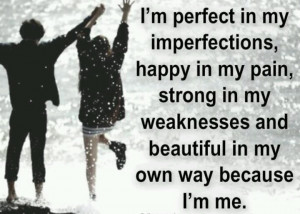 Perfect in my imperfections