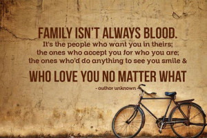 Family is not always blood
