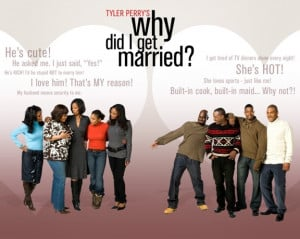 Go Back > Gallery For > Tyler Perry Quotes From Why Did I Get Married ...