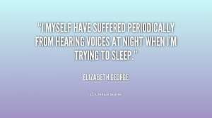 myself have suffered periodically from hearing voices at night when ...
