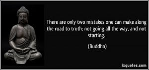 ... one can make along the road to truth; not going all the way, and not