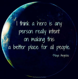 Maya Angelou hero quote via www.Facebook.com/PositivityToolbox Maya ...