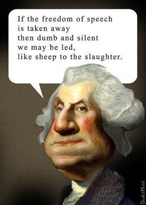 George Washington freedom of speech quote Ban Opinion Polls, Ban ...