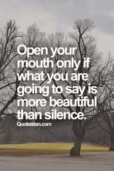 from quoteistan com open your mouth only if what you are going to say ...