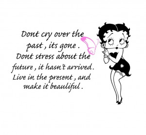 Betty Boop's quote reminds of exactly how Boo lived her life. . . She ...