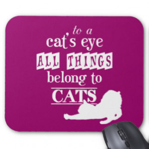 All Things Belong to Cats Mouse Pads