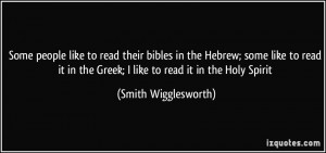 ... like to read it in the Greek; I like to read it in the Holy Spirit