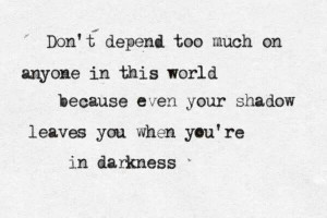 Depend on yourself