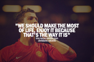 """... of Life,Enjoy It Because That's The Way It Is"""" ~ Football Quote"""