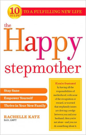 Stepmother Quotes I am not a stepmother,