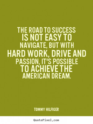 The road to success is not easy to navigate, but with hard work, drive ...