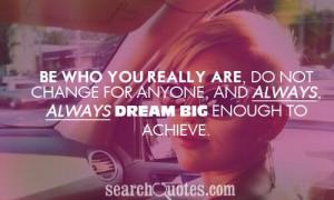 Always Dream Big Enough to Achieve