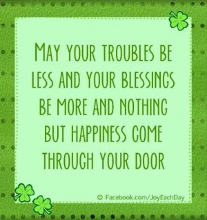 May your troubles be less and your blessings be more
