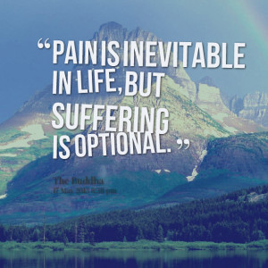 Quotes About Pain And Suffering Quotes picture: pain is