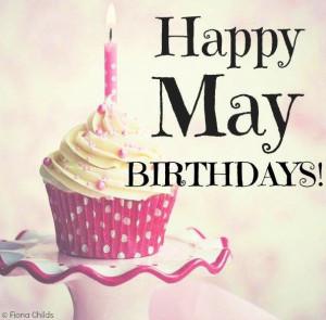 Happy May Birthdays via www.Facebook.com/FionaChilds