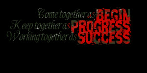 together as begin keep together as progress working together as