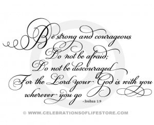 Bible Verses & Quotes : Be Strong and Courageous Joshua 1:9 Bible ...