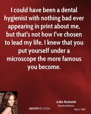 Funny Dental Hygiene Quotes Julia roberts quotes