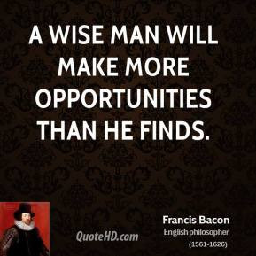 francis-bacon-philosopher-quote-a-wise-man-will-make-more.jpg