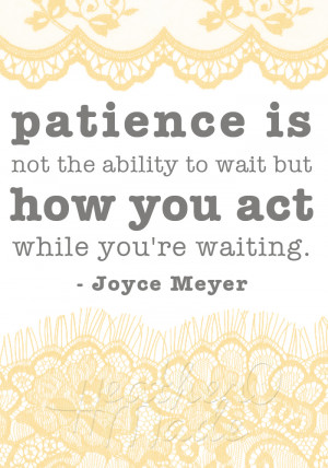 ... 're waiting. I always tell my kids that 'patience' is waiting nicely