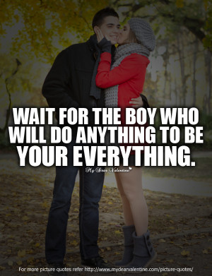 Love Quotes For Him - Wait for the boy who will do