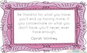 """Quotation: Oprah Winfrey – """"Be Thankful For What You Have"""" Quote"""