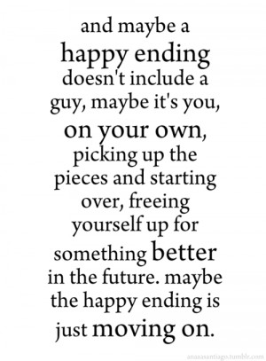Maybe the happy ending is just moving on.