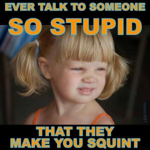 Talk to Stupid People