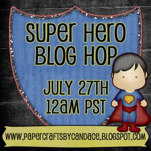 Super Hero Stamp Release Blog Hop!