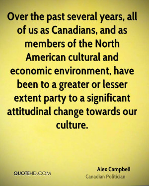 Over the past several years, all of us as Canadians, and as members of ...