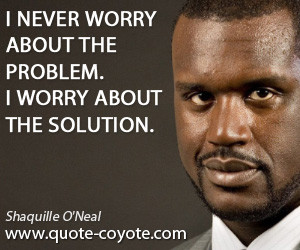 wise quotes , solution quotes , problem quotes , worry quotes