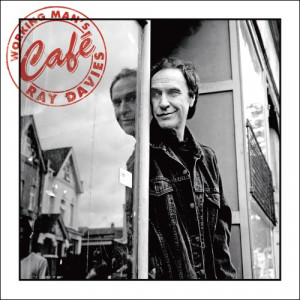 Ray Davies, —Working Man's Cafe —Outstanding new album…My ...