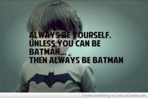 Be Batman Cute Love Pretty Quote Quotes picture