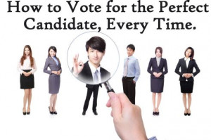 How to Vote for the Perfect Candidate, Every Time