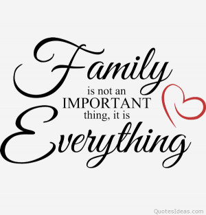... this quotes, remember family is the most important thing in the world