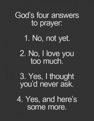 God's four answers to prayer
