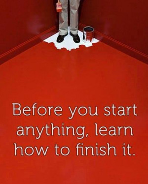 Quote on the art of finishing a task