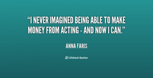 never imagined being able to make money from acting - and now I can ...
