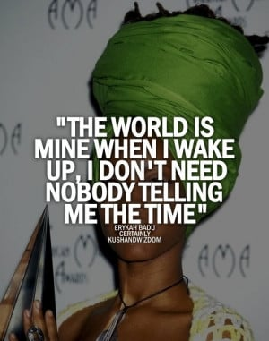 kushandwizdom #erykah badu #erykah badu quotes #certainly