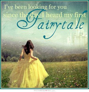 Love Quotes Princess Quotes Fairy Tale Quotes Looking For Love Quotes