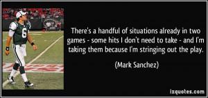 More Mark Sanchez Quotes