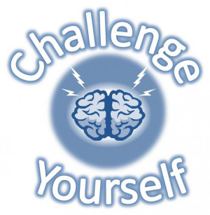 Challenge yourself and achieve your goals