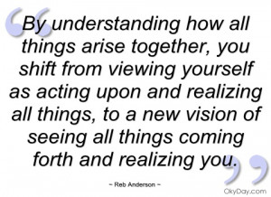 by understanding how all things arise